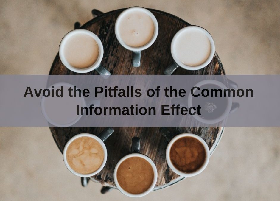 Avoid the Pitfalls of the Common Information Effect